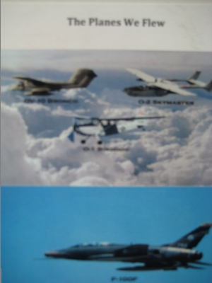 FAC Forward Air Control Aircraft of the Viet Nam War, all flown by the bravest of the brave